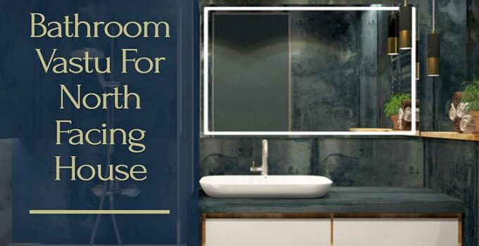 bathroom vastu for north facing house