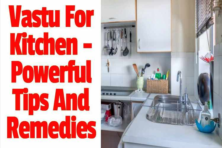 Vastu For Kitchen – Powerful Vastu Tips And Remedies