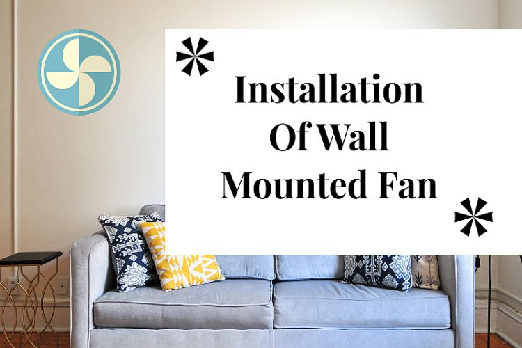 Installation Of Wall Mounted Fan